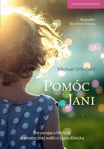 Okładka książki Pomóc Jani. Dziewczynka pogrążona w obłędzie i walka o jej ocalenie