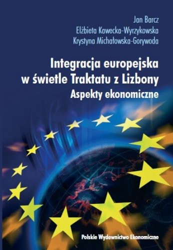 Okładka książki Integracja europejska w świetle Traktatu z Lizbony. Aspekty ekonomiczne
