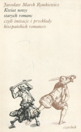 Okładka książki Kwiat nowy starych romanc czyli imitacje i przekłady hiszpańskich romances