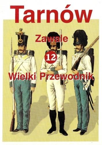 Okładka książki Tarnów. Wielki Przewodnik t.12 - Zawale