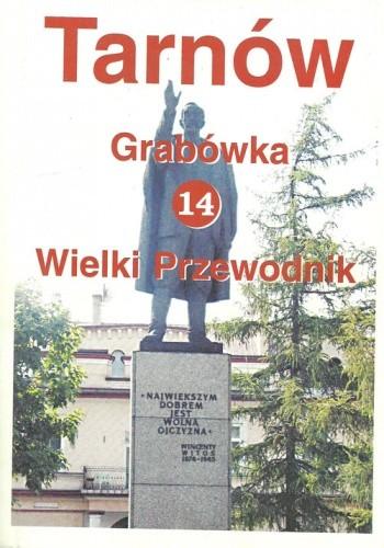 Okładka książki Tarnów. Wielki Przewodnik t.14 - Grabówka