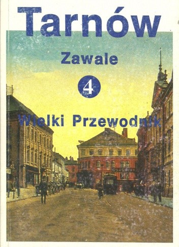 Okładka książki Tarnów. Wielki Przewodnik t.4 - Zawale