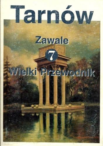 Okładka książki Tarnów. Wielki Przewodnik t.7 - Zawale