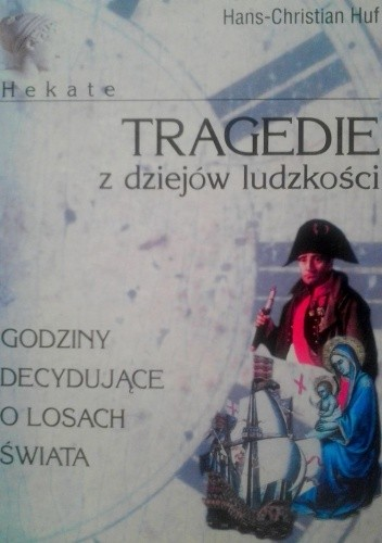 Okładka książki Hekate t.1. Tragedie z dziejów ludzkości.