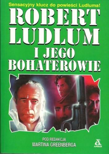 Okładka książki Robert Ludlum i jego bohaterowie