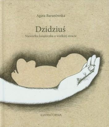 Okładka książki Dzidziuś. Niewielka książeczka o wielkiej stracie