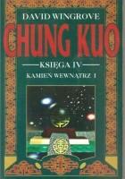 Chung Kuo - Księga IV - Kamień wewnątrz - Cz. 1 (Monstra w odchłaniach)