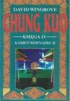 Chung Kuo - Księga IV - Kamień wewnątrz - Cz. 2 (Świat objaśniony)