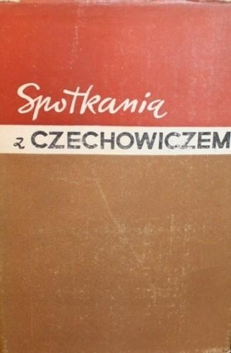 Okładka książki Spotkania z Czechowiczem: wspomnienia i szkice