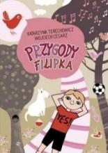 Przygody Filipka - Katarzyna Terechowicz