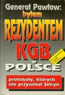 Okładka książki Generał Pawłow. Byłem rezydentem KGB w Polsce