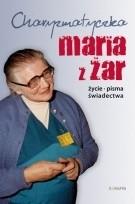 Okładka książki Charyzmatyczka Maria z Żar - życie, pisma, świadectwa