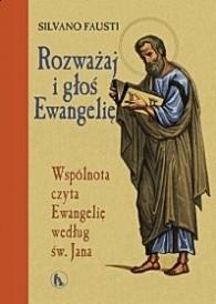 Okładka książki Rozważaj i głoś Ewangelię. Wspólnota czyta Ewangelię wg św. Jana