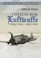 Ostatni rok Luftwaffe maj 1944-maj 1945