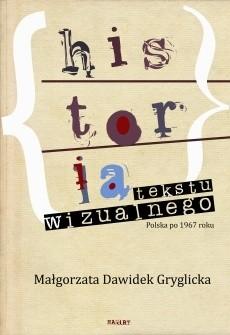 Okładka książki Historia tekstu wizualnego. Polska po 1967 roku