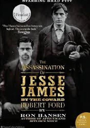 Okładka książki The assassination of Jesse James by the coward Robert Ford