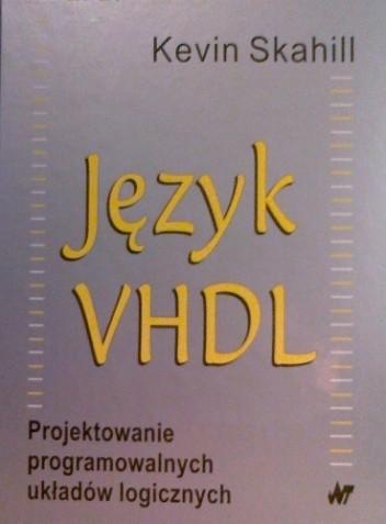 Okładka książki Język VHDL. Projektowanie programowalnych układów logicznych