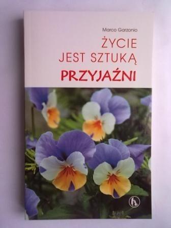 Okładka książki Życie jest sztuką przyjaźni
