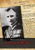 Okładka książki Generał Wilk. Aleksander Krzyżanowski - komendant Okręgu Wileńskiego ZWZ-AK