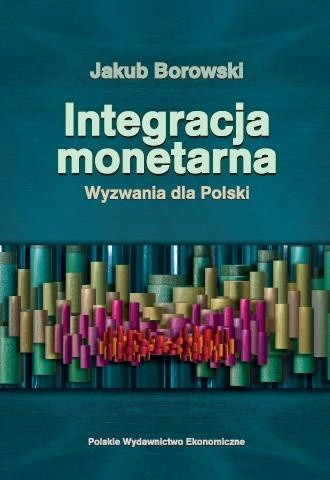 Okładka książki Integracja monetarna. Wyzwania dla Polski