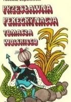 Przesławna peregrynacja Tomasza Wolskiego