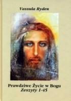 Prawdziwe Życie w Bogu. Zeszyty 1-45