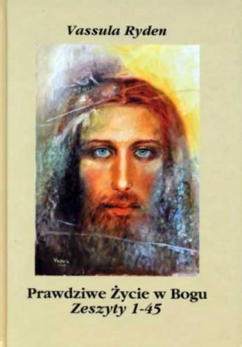 Okładka książki Prawdziwe Życie w Bogu. Zeszyty 1-45
