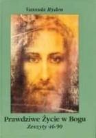 Prawdziwe Życie w Bogu. Zeszyty 46-90