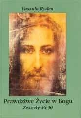 Okładka książki Prawdziwe Życie w Bogu. Zeszyty 46-90