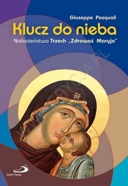 """Okładka książki Klucz do nieba. Nabożeństwo """"Trzech Zdrowaś Maryjo"""""""