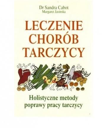 Okładka książki Leczenie Chorób Tarczycy. Holistyczne Metody Poprawy Pracy Tarczycy
