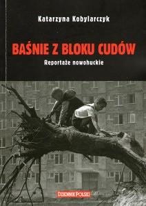 Okładka książki Baśnie z bloku cudów.Reportaże nowohuckie