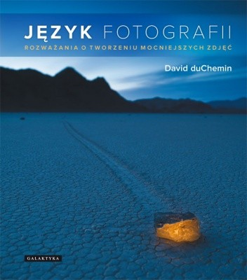 Okładka książki Język fotografii. Rozważania o tworzeniu mocniejszych zdjęć.
