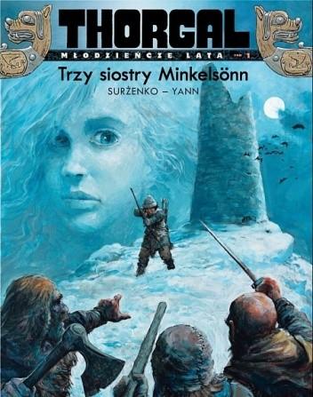 Okładka książki Thorgal - Młodzieńcze lata: Trzy siostry Minkelsönn