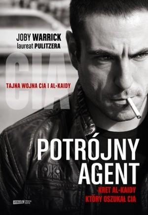 Okładka książki Potrójny agent. Kret Al-Kaidy, który oszukał CIA