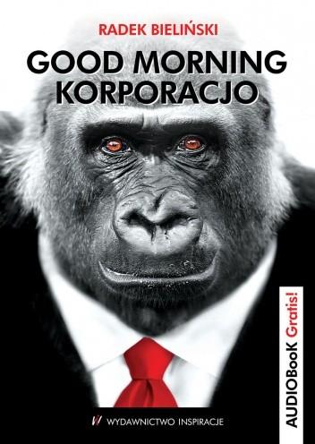Okładka książki Good Morning Korporacjo