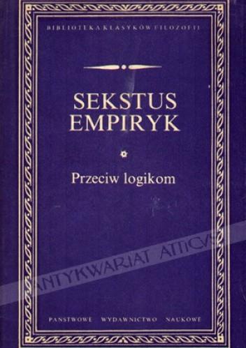 Okładka książki Przeciw logikom