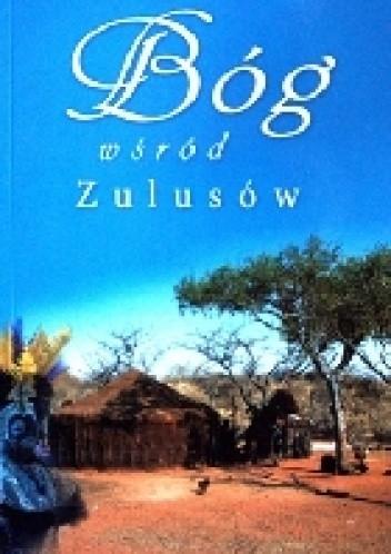 Okładka książki Bóg wśród Zulusów