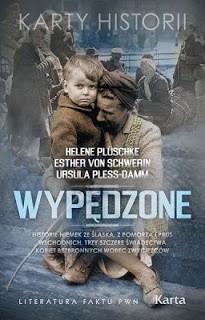 Okładka książki Wypędzone. Historie Niemek ze Śląska, z Pomorza i Prus Wschodnich. Trzy szczere świadectwa kobiet bezbronnych wobec zwycięzców