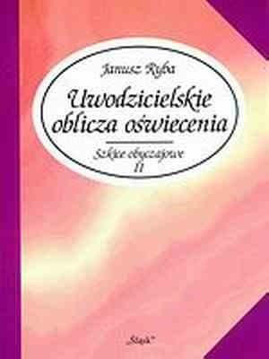 Okładka książki Uwodzicielskie oblicza oświecenia. Szkice obyczajowe