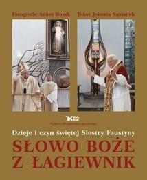 Okładka książki Słowo Boże z Łagiewnik. Dzieje i czyn świętej Siostry Faustyny
