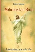 Okładka książki Miłosierdzie Boże: Lekarstwo na całe zło