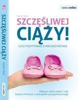 Okładka książki Szczęśliwej ciąży! Czyli pozytywnie o macierzyństwie