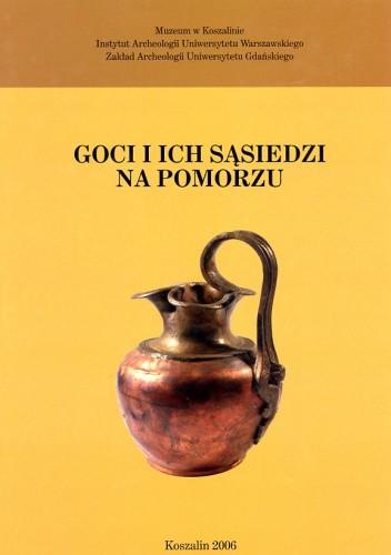 Okładka książki Goci i ich sąsiedzi na Pomorzu
