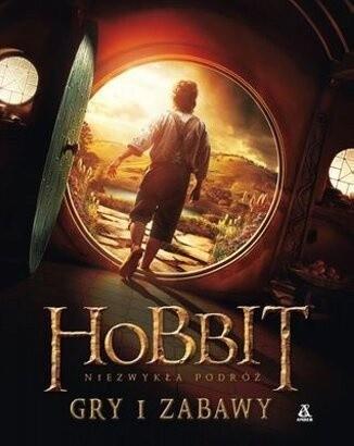 Okładka książki Hobbit. Niezwykła podróż. Gry i zabawy