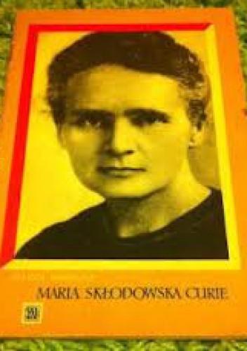 Okładka książki Maria Skłodowska Curie