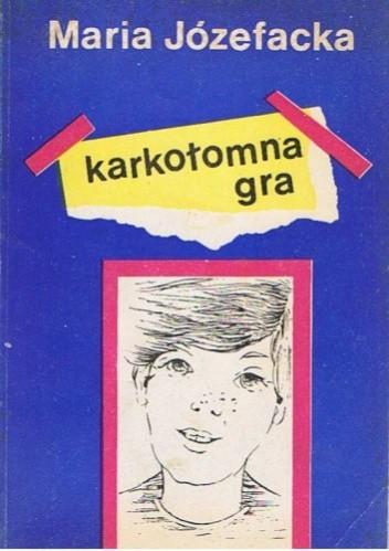 Okładka książki Karkołomna gra