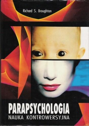 Okładka książki Parapsychologia nauka kontrowersyjna