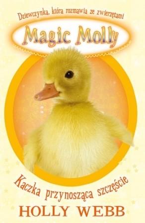 Okładka książki Magic Molly. Kaczka przynosząca szczęście