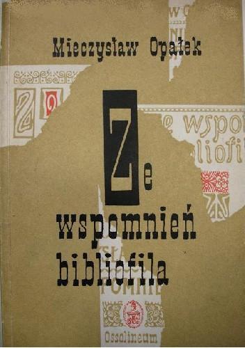 Okładka książki Ze wspomnień bibliofila